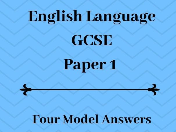 A* English Language Paper 1 Answers:  GCSE Model Answers and Revision Pack