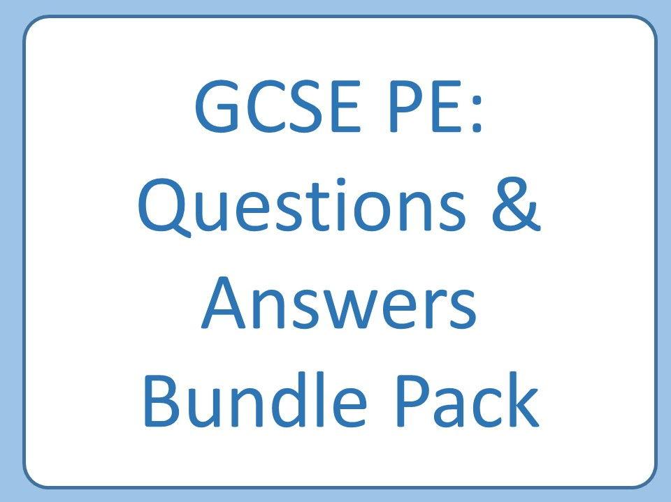 GCSE PE: Question & Answers (Bundle)
