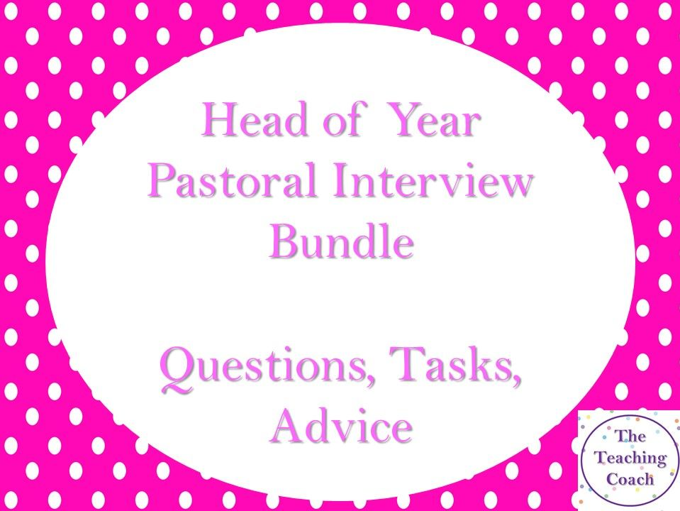 Head of Year - Head of House: Pastoral Role Interview Bundle