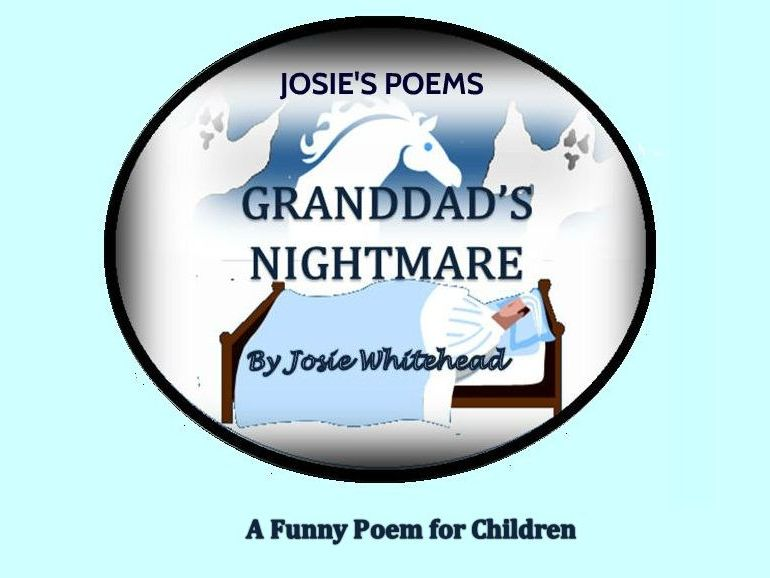 Granddad's Nightmare - A Funny Poem for Children by Josie Whitehead