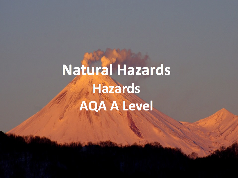 Natural Hazards - AQA A Level Geography