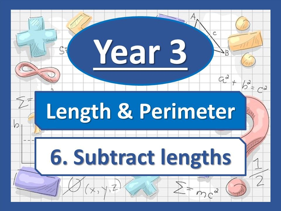 Year 3 – Length and Perimeter – Subtract Length - White Rose Maths