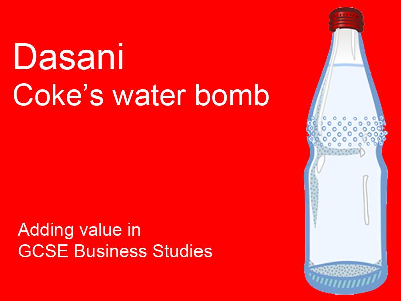 Business Studies GCSE adding value lesson (Dasani)