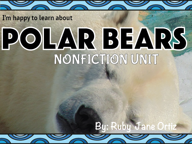 Polar Bears Nonfiction Unit