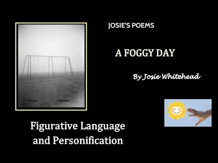 A Foggy Day by Josie Whitehead (Figurative Language/Personification)