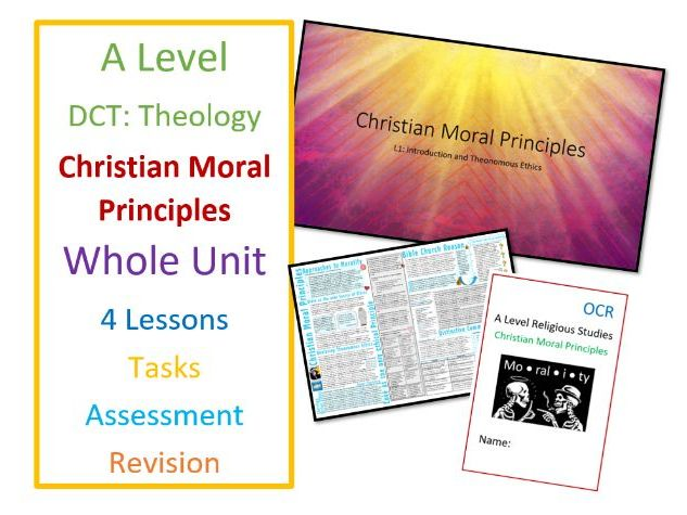 A Level Christian Moral Principles - Whole Unit of Lessons and Revision
