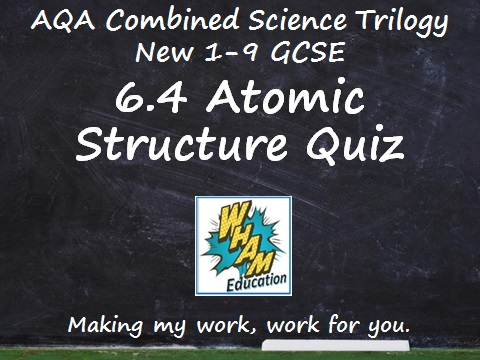 AQA Combined Science Trilogy: 6.4 Atomic Structure Quiz