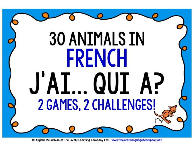FRENCH FOR CHILDREN - ANIMALS - I HAVE, WHO HAS? 2 GAMES, 2 CHALLENGES!