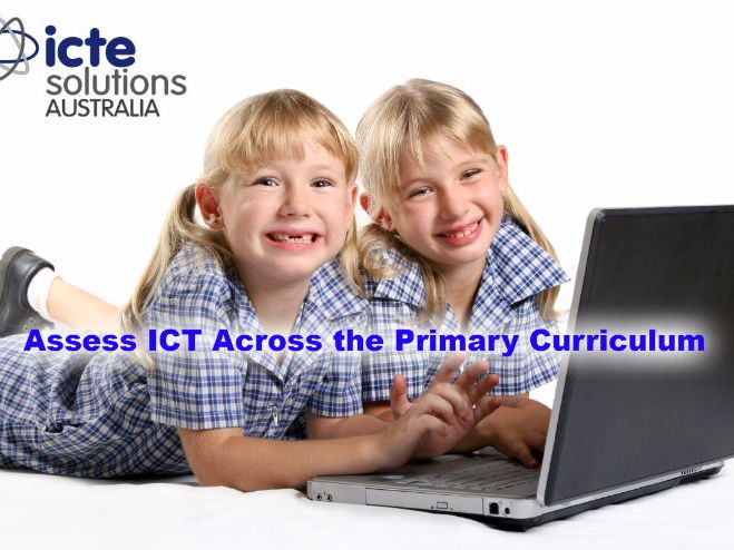 How to Assess the Use of ICT across the Primary Curriculum