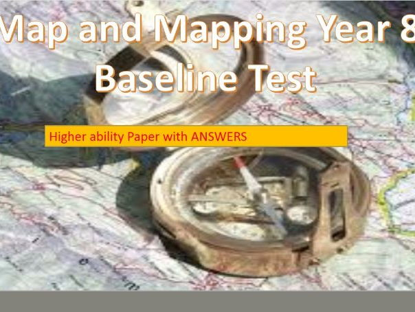 2017-2018 Year 8 Map and Mapping Baseline Exam WITH ANSWERS
