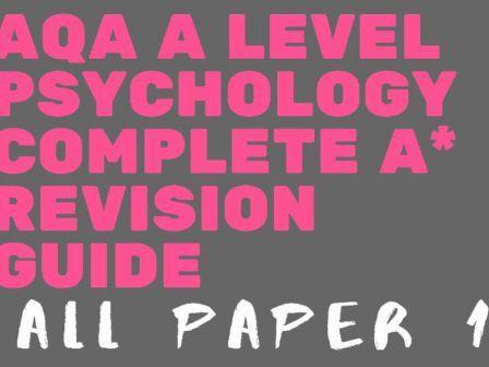 AQA A Level Psychology - All Paper 1 A* Bundle