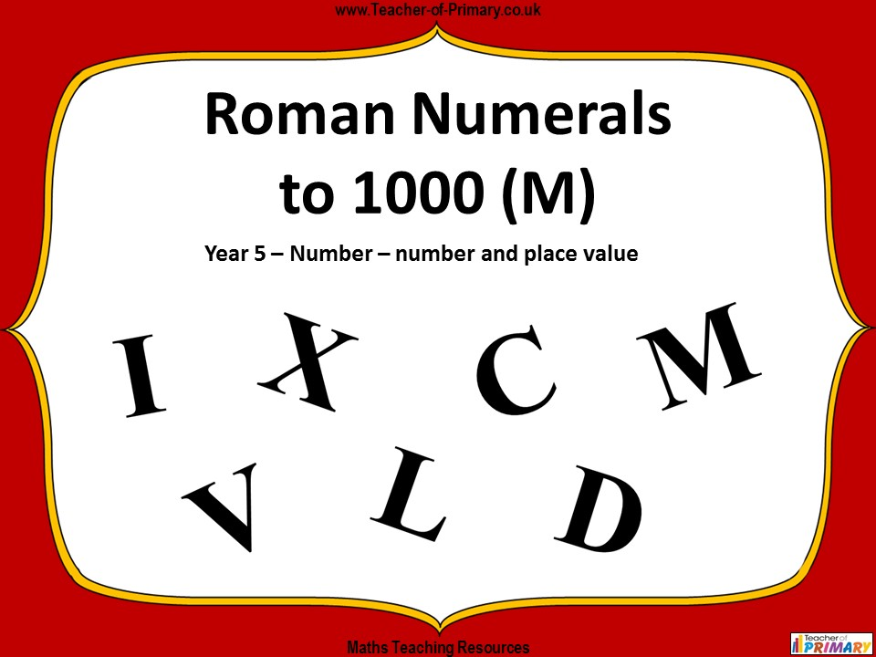 Roman Numerals to 1000 (M) - Year 5
