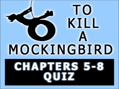 To Kill a Mockingbird CHAPTERS 5-8 Quiz with Answer Key