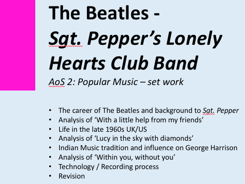 AQA GCSE MUSIC  AO2: Popular Music Set Work  The Beatles  Sergeant Pepper's Lonely Hearts Club Band