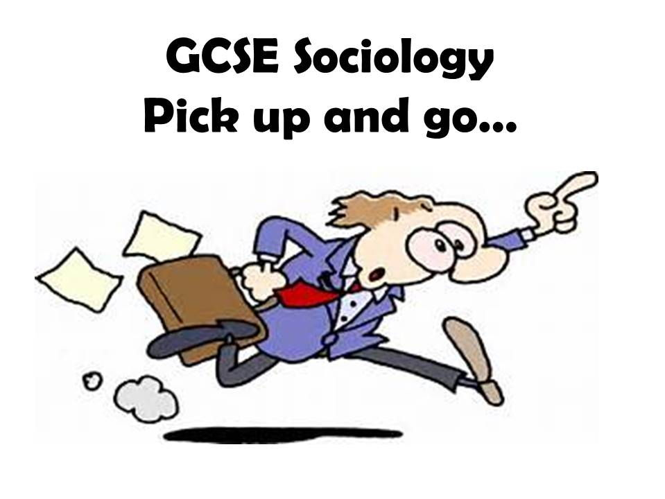 GCSE Sociology (AQA): Pick up and go...