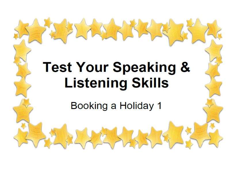 Test Your Speaking & Listening Skills Booking a Holiday 1