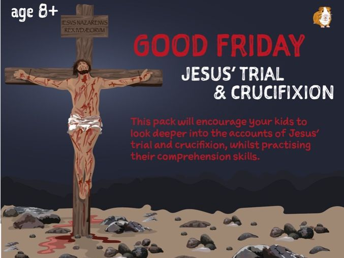Good Friday: Jesus' Trial And Crucifixion Easter Writing Pack (8-12 years)
