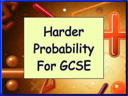 Harder Probability for GCSE - 30 Full GCSE Style Questions