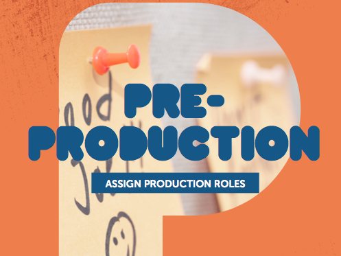 Pre-Production 1: Assign Production Roles