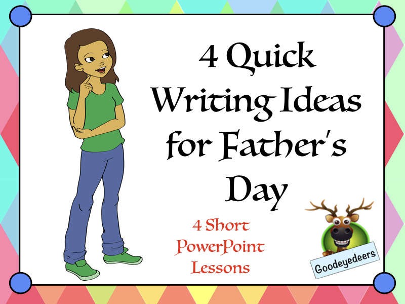 4 Quick Writing Ideas for Father's Day