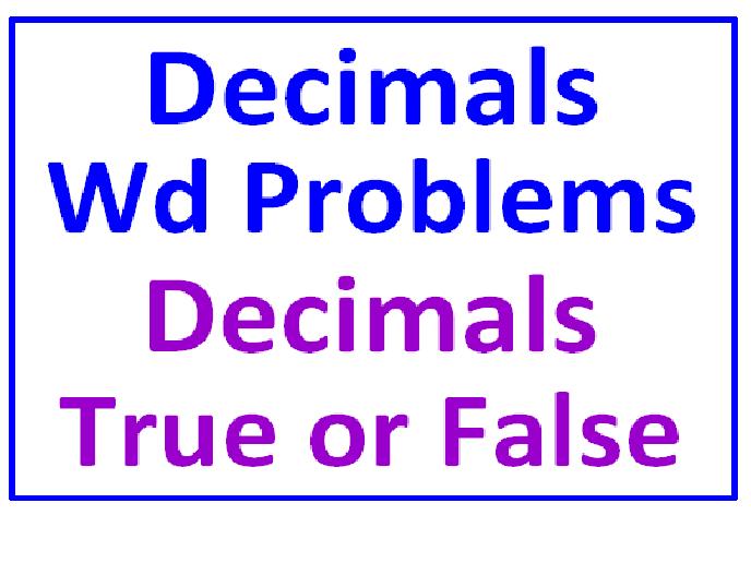 Decimals Word Problems Add & Sub PLUS Decimals True or False (Both Sets)