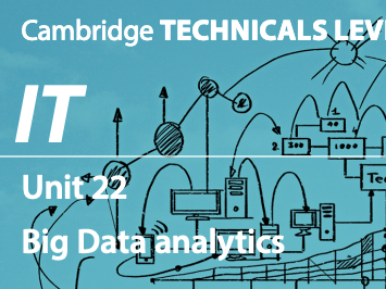 Unit 22 - Big Data Cambridge Technicals IT 2016