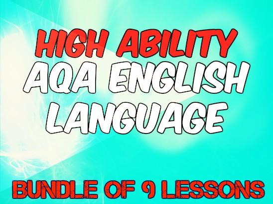 Bundle for AQA English Language  (x9 Lessons) High Ability Pupils