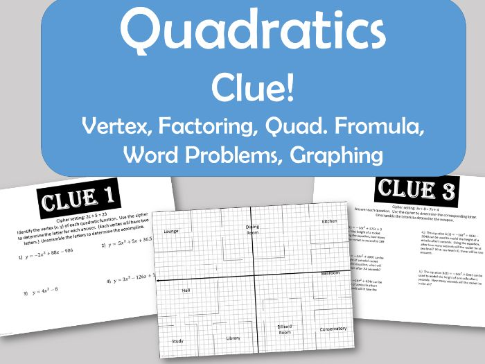 Clue! Quadratic Functions - Vertex, Factoring, Quadratic Form. Word Problems, Graphing