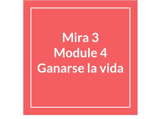 Mira 3, Module 4, Ganarse La vVida