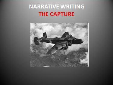 Narrative Writing: The Capture