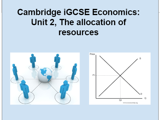 iGCSE Economics. Unit 2: Allocation of resources