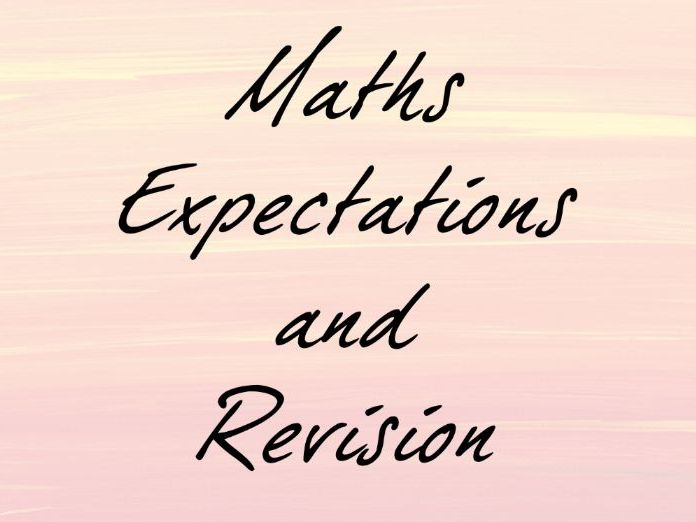 Maths Expectations and Revision
