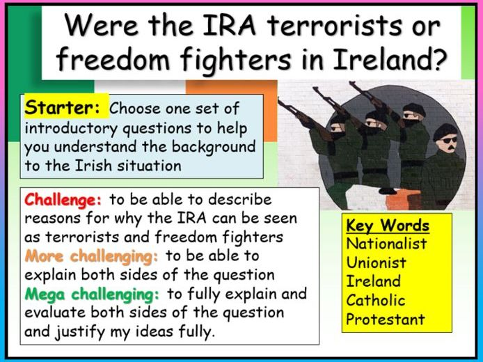 IRA Terrorists or Freedom Fighters?