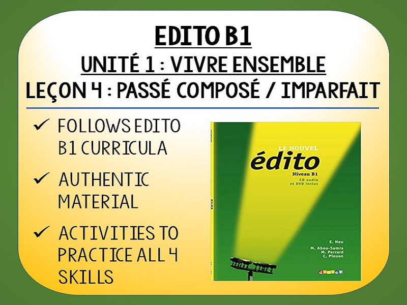 EDITO B1 - Unité 1 - Vivre Ensemble - L4 - Passé Composé / Imparfait