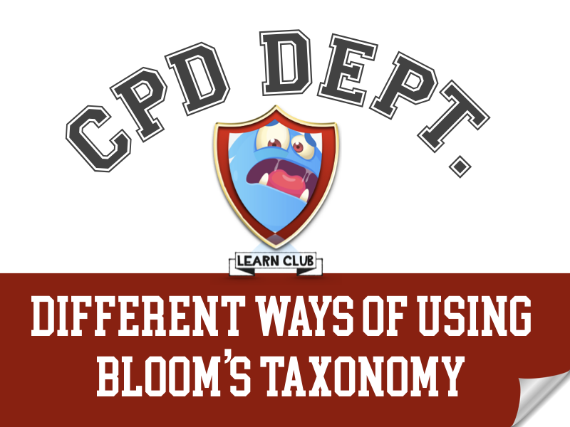 CPD - Ways of Using Bloom's Taxonomy