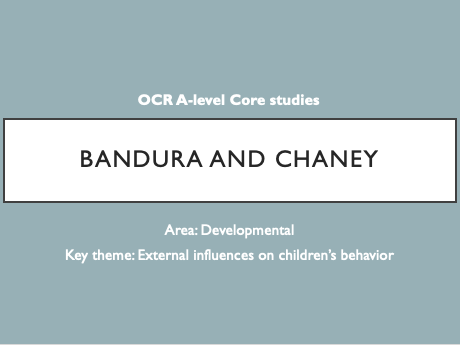 OCR A-level Psychology Bandura Chaney Core Study