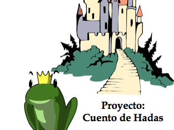 Cuento de Hadas - Fairy Tale Project (Preterite vs. Imperfect)