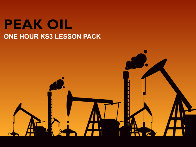 Resources 3: Peak Oil - When the Oil Runs Out - KS3 (Full 1 Hour Lesson Pack)