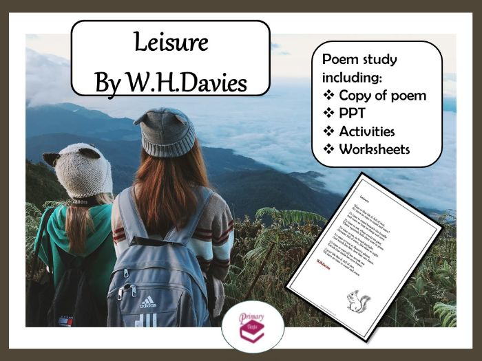 Leisure by W.H.Davies: PPT, Poem and Worksheets