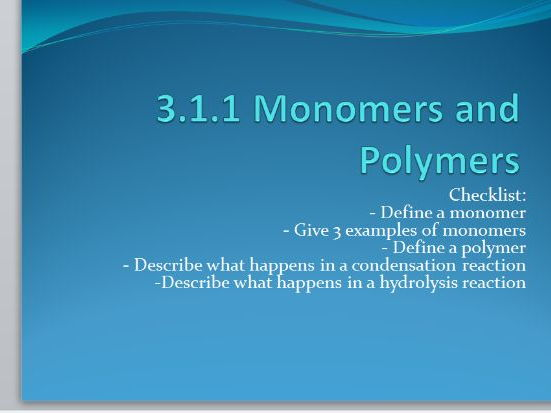 AQA A Level Biology New Spec 3.1.1 Monomers and Polymers Powerpoint