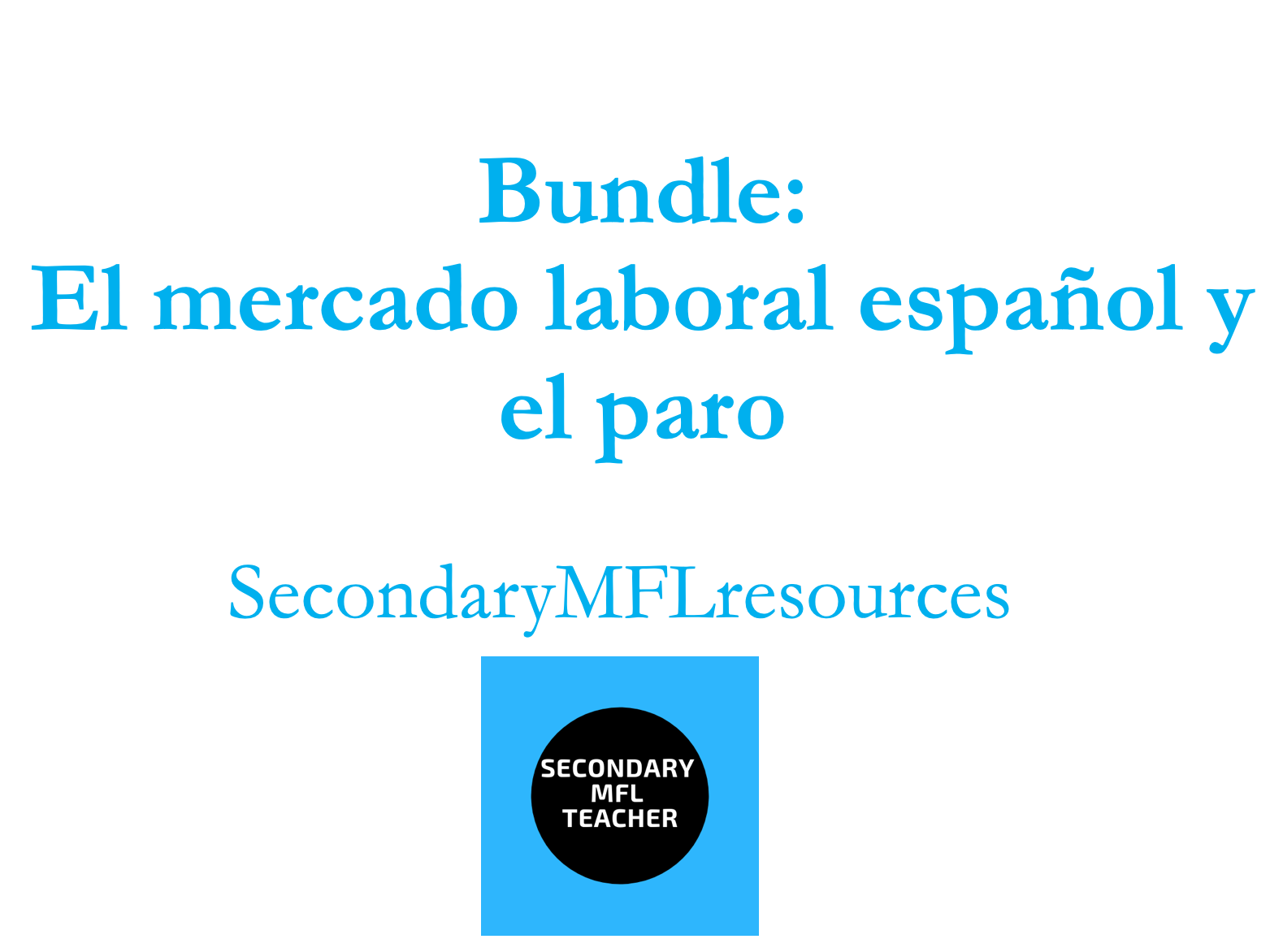 Spanish A Level: Work, employment and unemployment bundle (El mercado laboral y el paro)