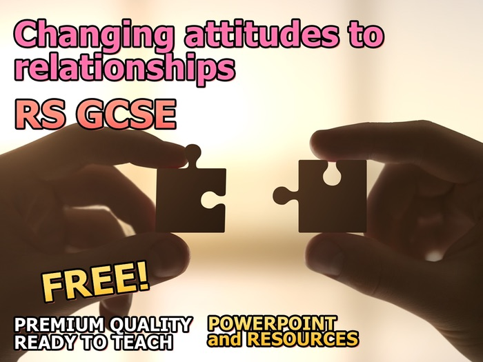 Changing attitudes to relationships AQA 9-1 GCSE (Relationships and Families 3.0)