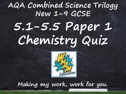 AQA Combined Science Trilogy: 5.1-5.5 Paper 1 Chemistry Quiz
