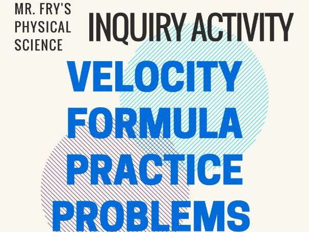 Velocity Formula Practice Problems - 2 Examples, 6 Original Problems, Elaborated Key