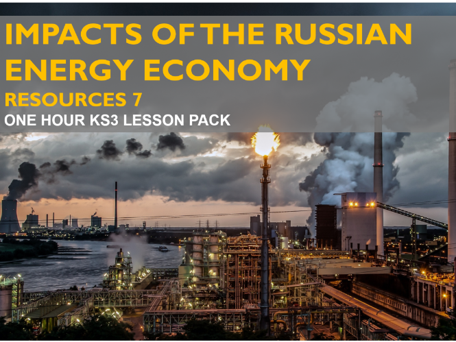 Resources 7: Impacts of the Russian Energy Economy (KS3)
