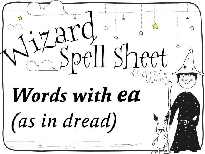 Wizard Spell Sheet: Words with ea as in dread