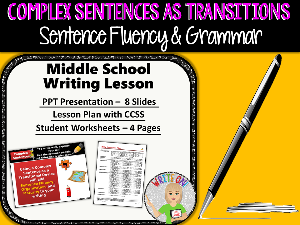 COMPLEX SENTENCES AS TRANSITIONS - Sentence Fluency and Grammar in Writing - Middle School