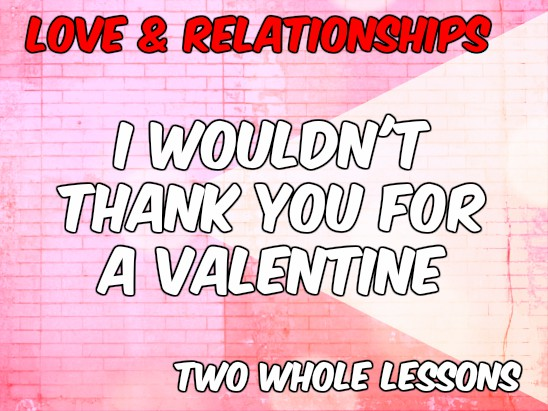 I Wouldn't Thank You For A Valentine x2 Lessons - Class Notes and Analysis (OCR Poetry New Spec)