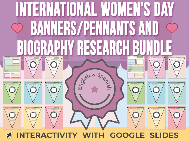International Women's Day - Banners/Pennants and Bio Research - G Slides BUNDLE