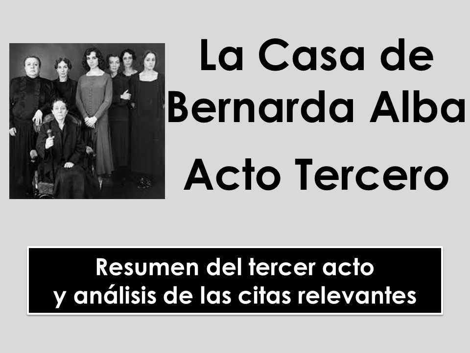 A-level Spanish: La Casa de Bernarda Alba - Acto Tercero